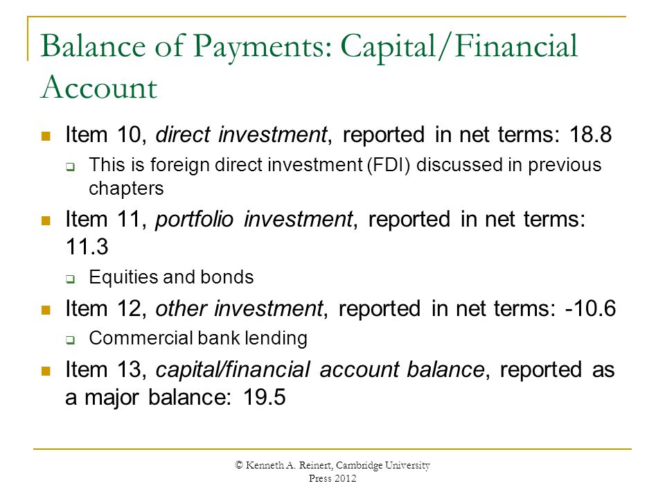 Balance of Payments: Capital/Financial Account Item 10, direct investment, reported in net terms: 18.8 This is foreign direct investment (FDI) discuss