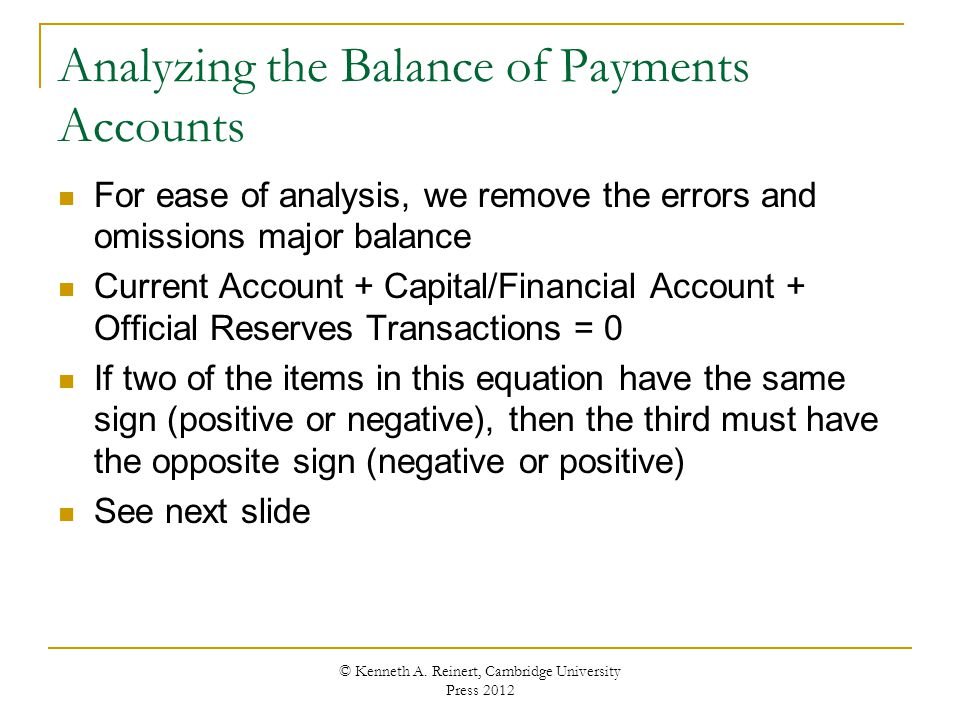 Analyzing the Balance of Payments Accounts For ease of analysis, we remove the errors and omissions major balance Current Account + Capital/Financial