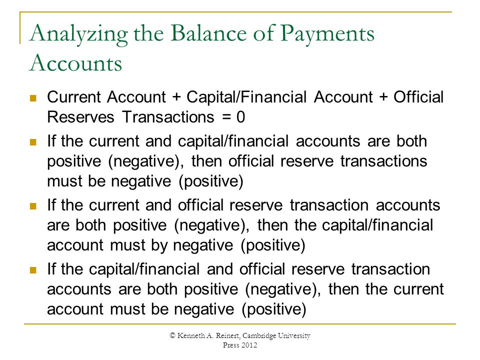 Analyzing the Balance of Payments Accounts Current Account + Capital/Financial Account + Official Reserves Transactions = 0 If the current and capital