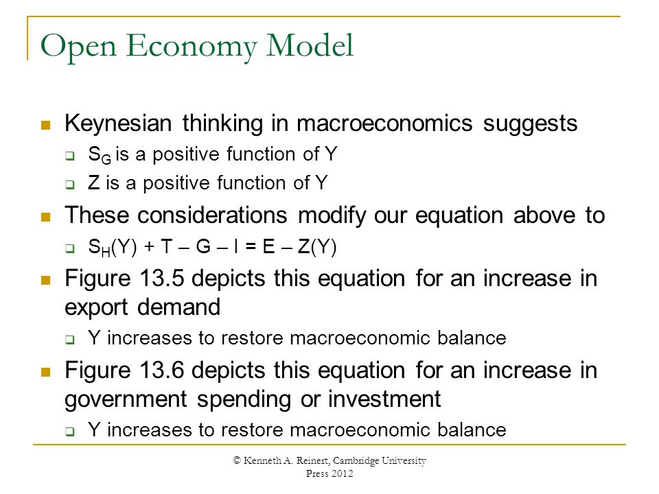 Open Economy Model Keynesian thinking in macroeconomics suggests S G is a positive function of Y Z is a positive function of Y These considerations mo