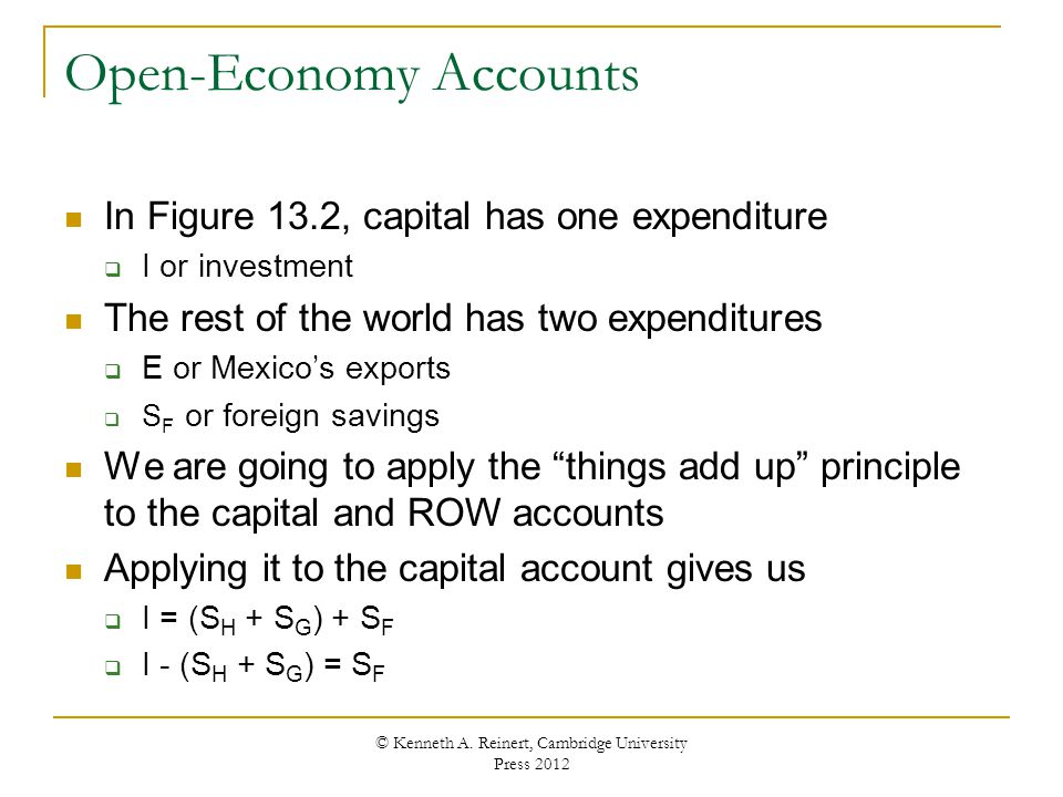 Open-Economy Accounts In Figure 13.2, capital has one expenditure I or investment The rest of the world has two expenditures E or Mexicos exports S F