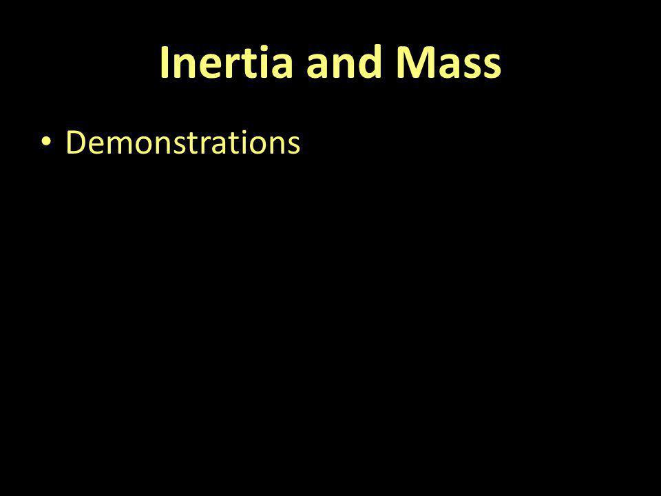 Inertia and Mass Demonstrations
