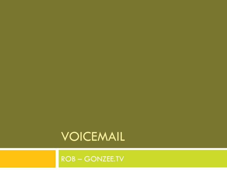 VOICEMAIL ROB – GONZEE.TV