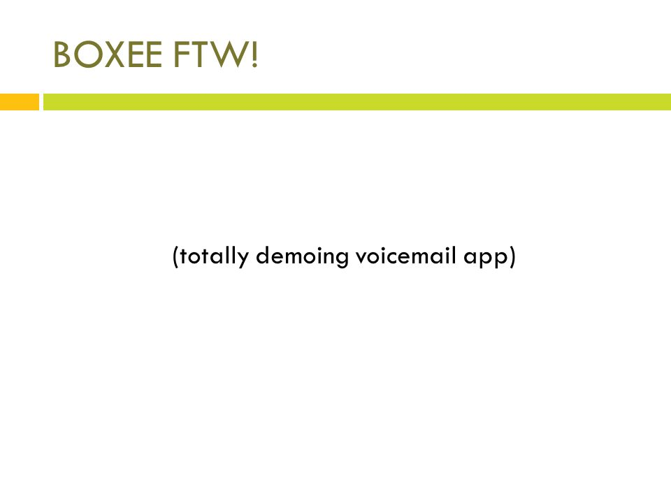 BOXEE FTW! (totally demoing voicemail app)