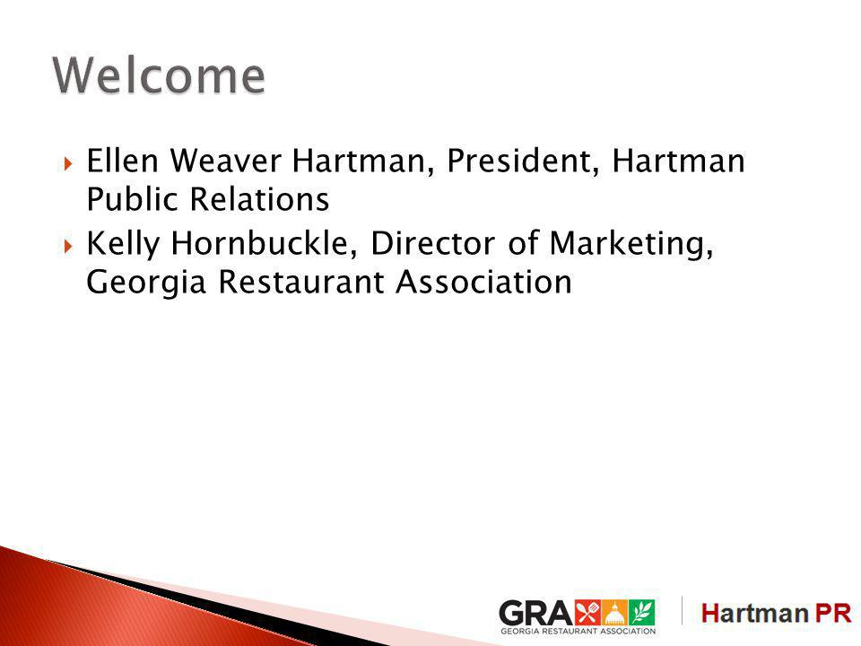 Ellen Weaver Hartman, President, Hartman Public Relations Kelly Hornbuckle, Director of Marketing, Georgia Restaurant Association