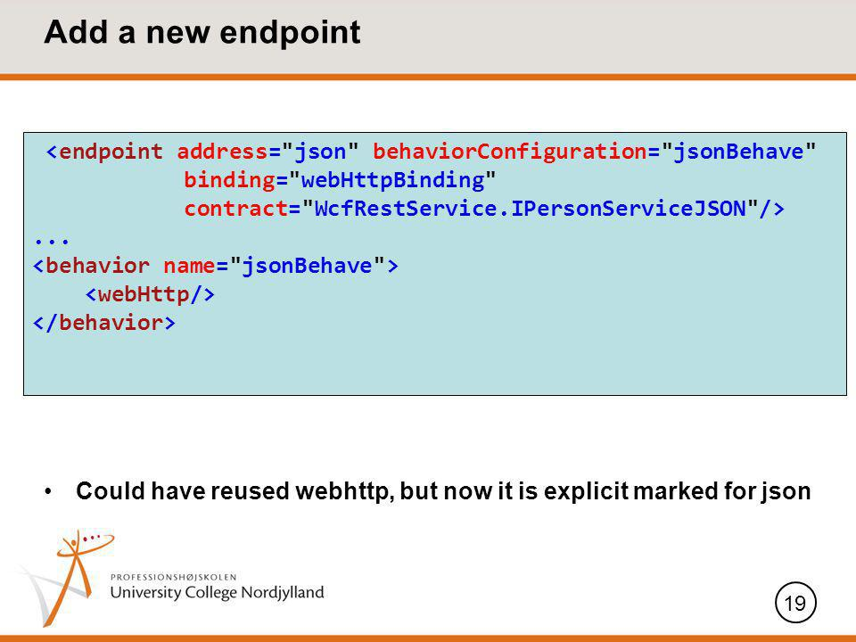 Add a new endpoint Could have reused webhttp, but now it is explicit marked for json 19...