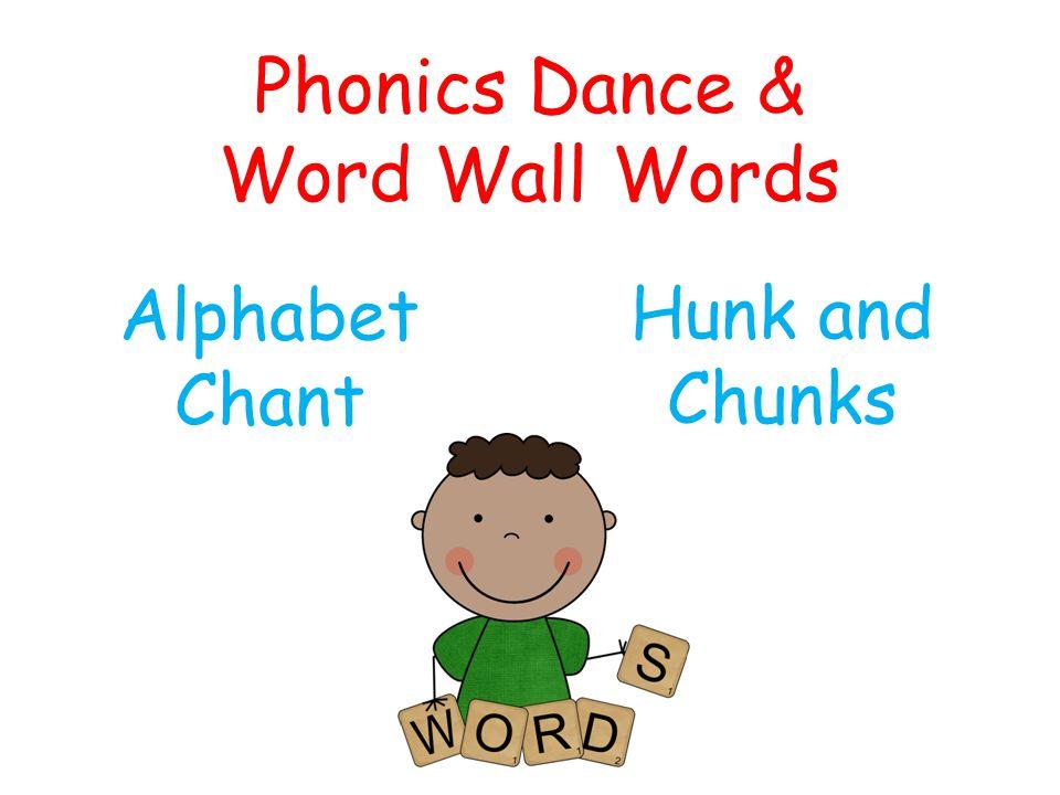 Phonics Dance & Word Wall Words Alphabet Chant Hunk and Chunks