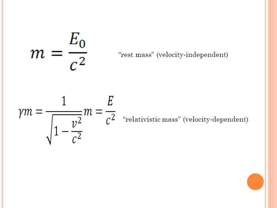 rest mass (velocity-independent) relativistic mass (velocity-dependent)