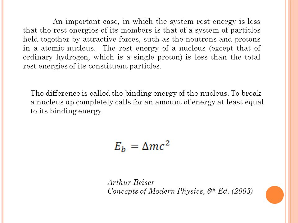 An important case, in which the system rest energy is less that the rest energies of its members is that of a system of particles held together by att