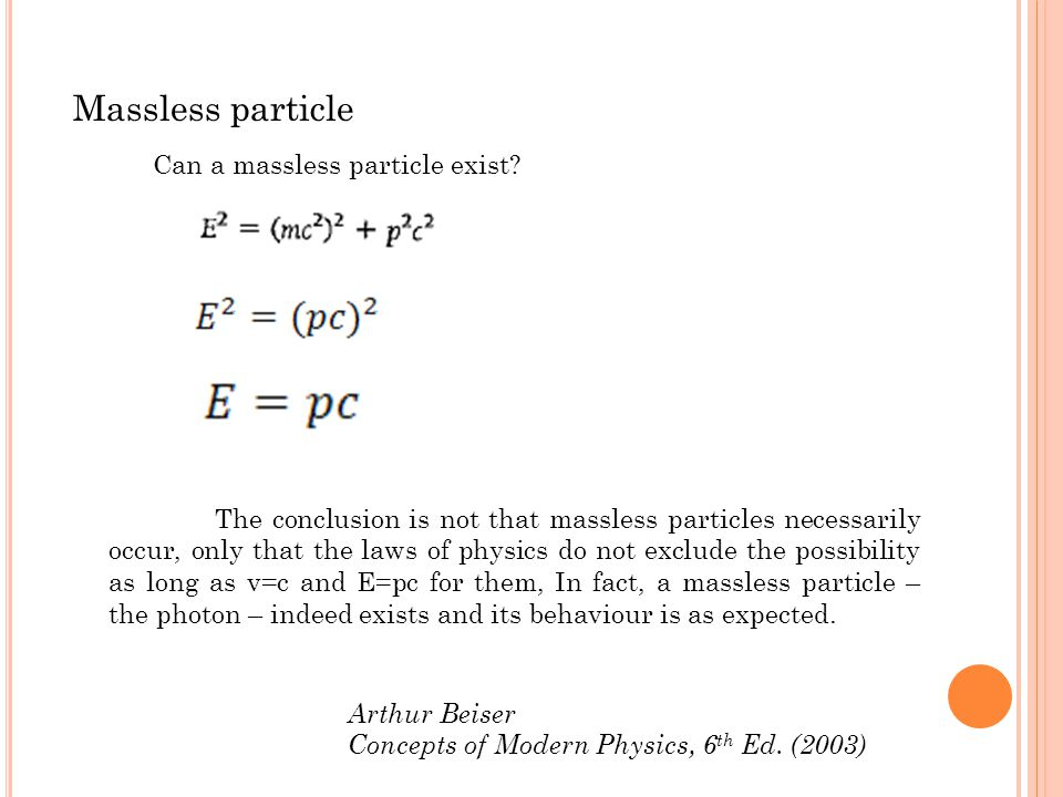 Massless particle Can a massless particle exist.