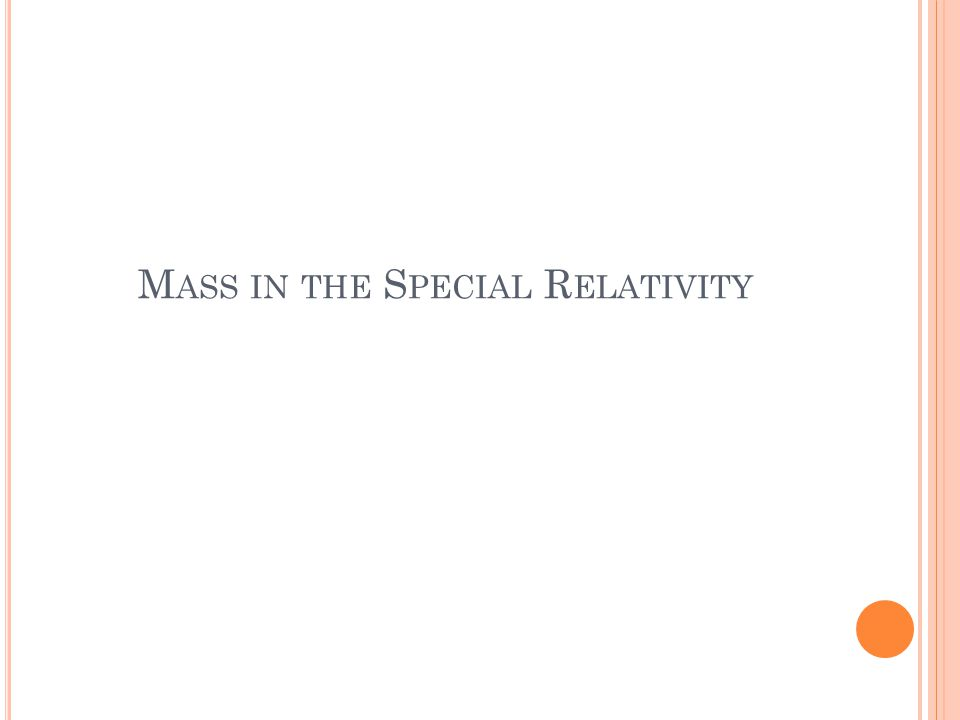M ASS IN THE S PECIAL R ELATIVITY