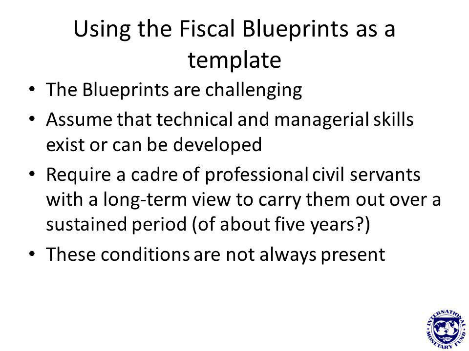 Fiscal Blueprint 1 Summary Framework: tax administration has autonomy, resources and good governance Impact Autonomy necessary to allow right decisions to be made regarding operational choices Good governance means that the HQ can have enough control to devise strategies and to feed them into annual business plans that are implemented