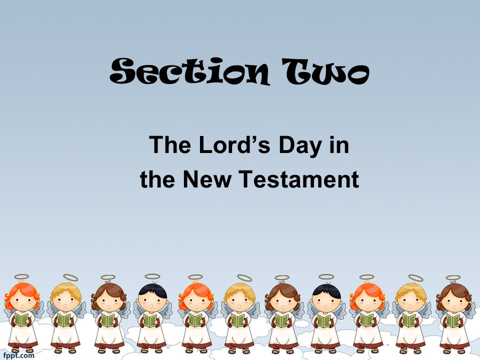 Section Two The Lords Day in the New Testament