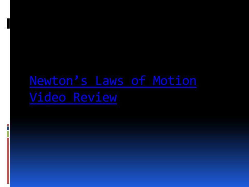 Newtons Laws of Motion Video Review