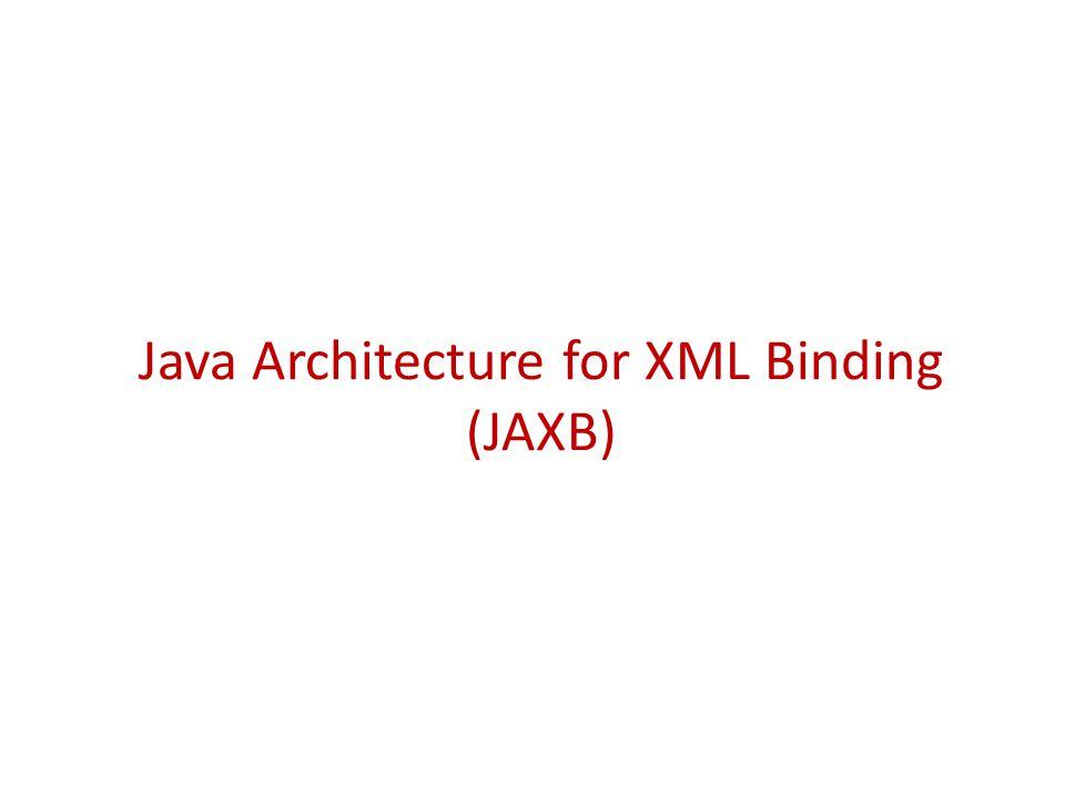 Java Architecture for XML Binding (JAXB)