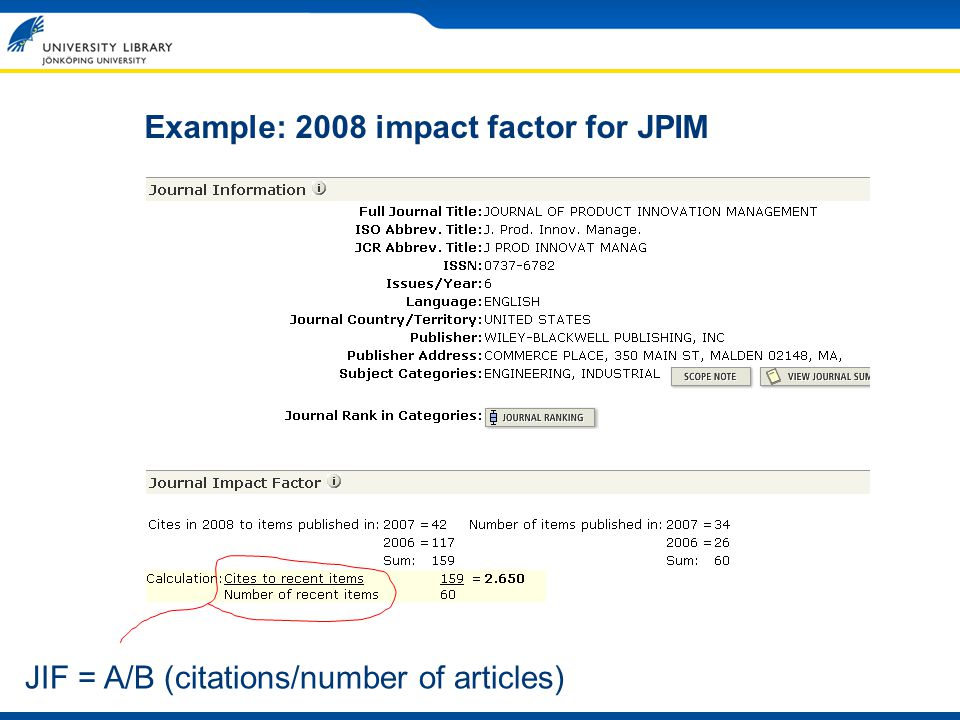 Example: 2008 impact factor for JPIM JIF = A/B (citations/number of articles)