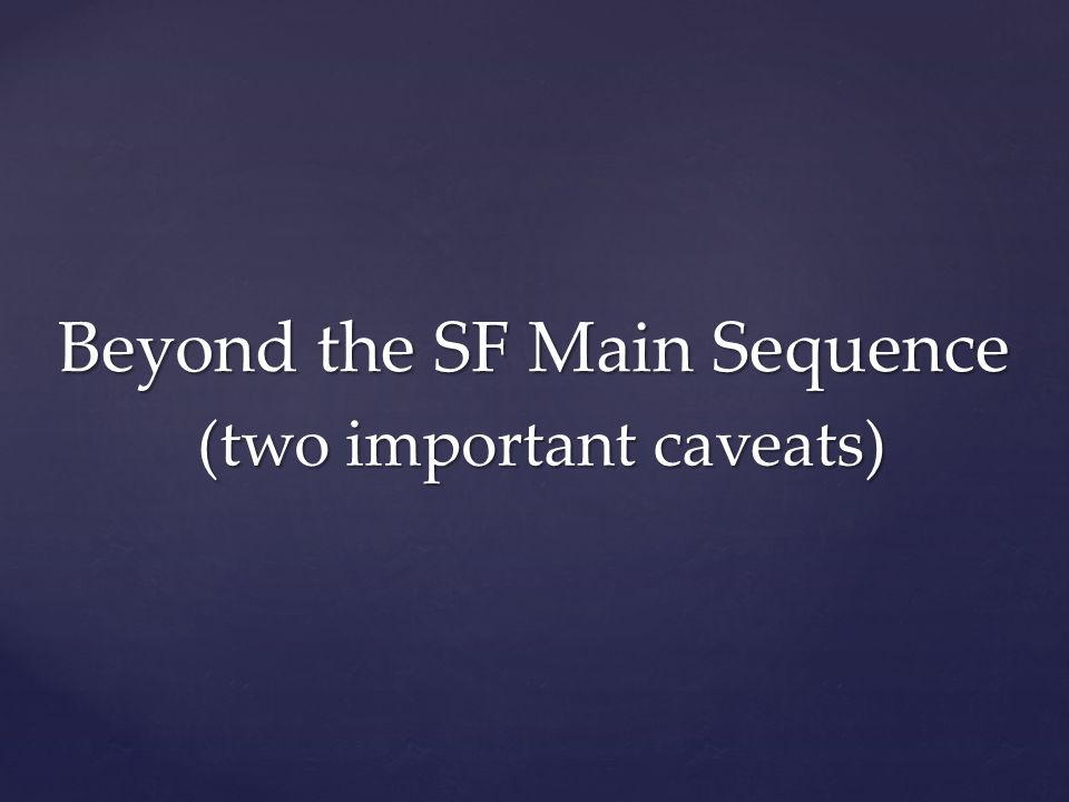 Beyond the SF Main Sequence (two important caveats)