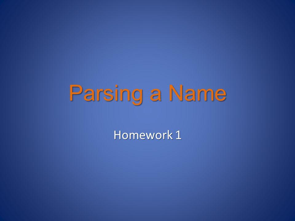 Parsing a Name Homework 1