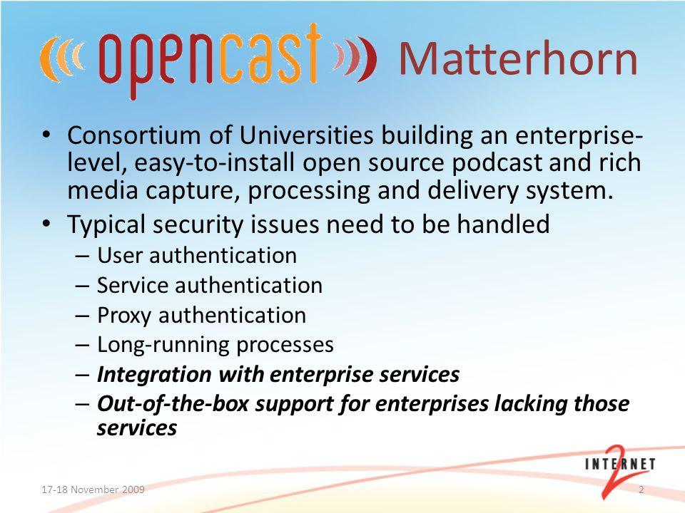 Consortium of Universities building an enterprise- level, easy-to-install open source podcast and rich media capture, processing and delivery system.
