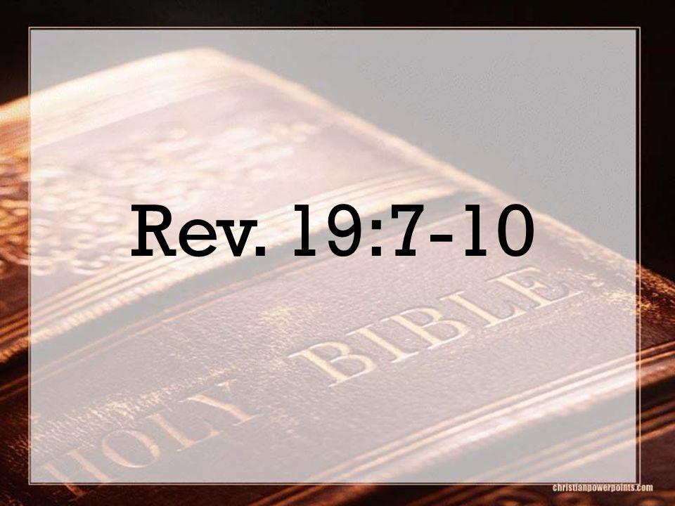Rev. 19:7-10