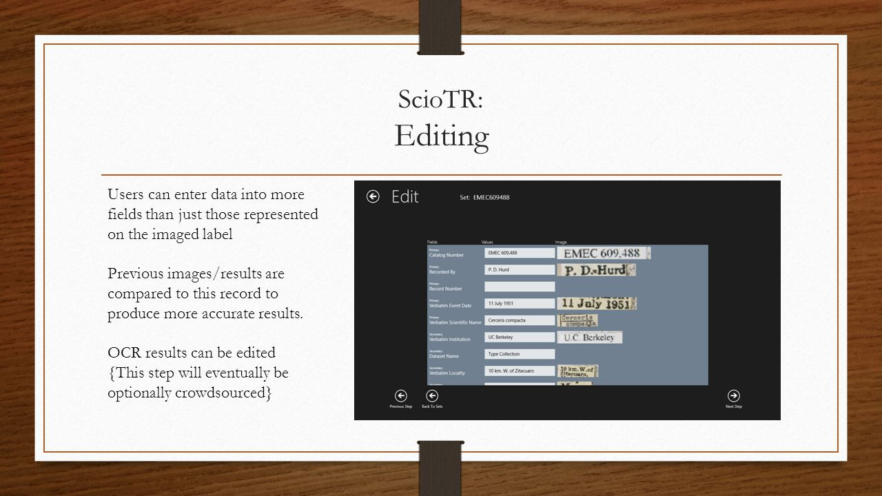 ScioTR: Editing Users can enter data into more fields than just those represented on the imaged label Previous images/results are compared to this record to produce more accurate results.