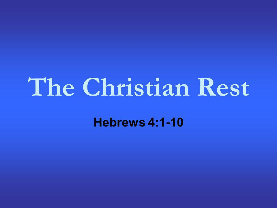 The Rest: What it is Not It is not the Christian System For he who has entered His rest has himself also ceased from his works as God did from His.