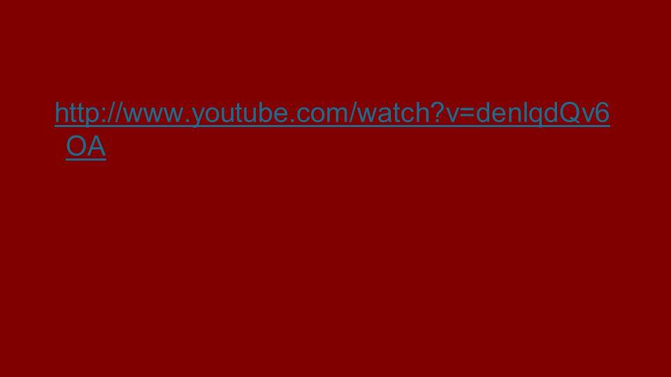 http://www.youtube.com/watch?v=denlqdQv6 OA