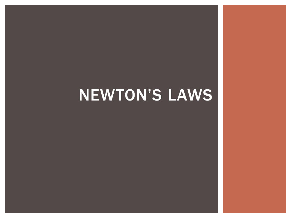 NEWTONS LAWS