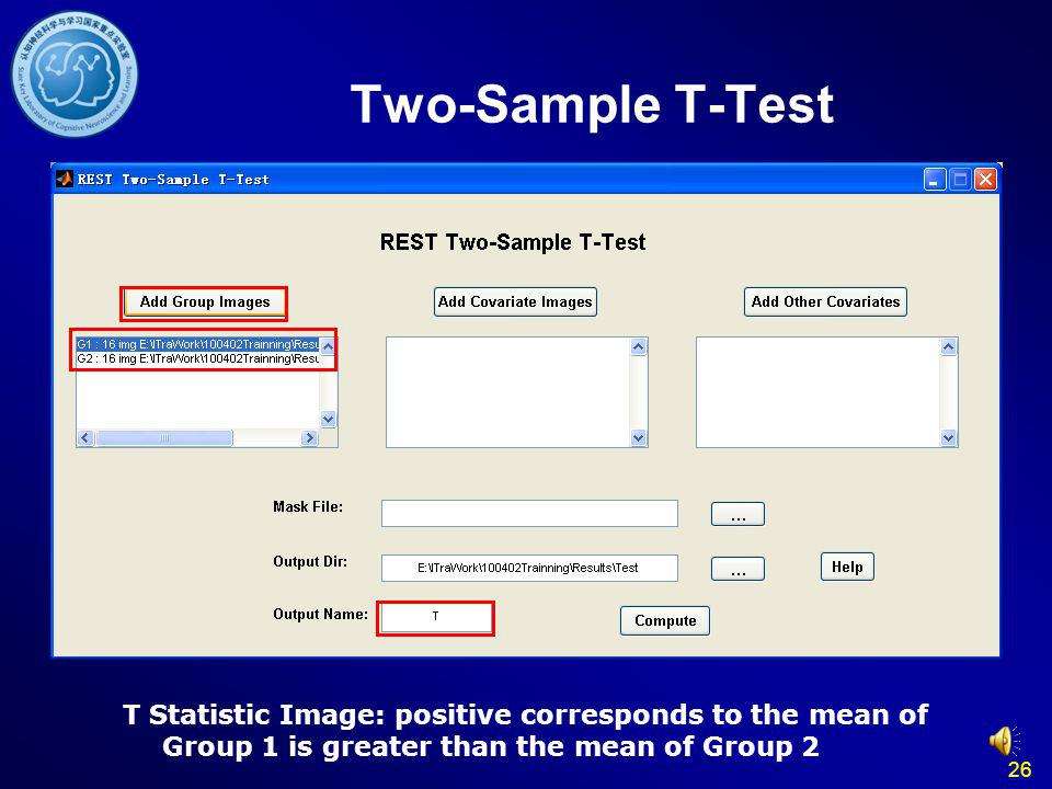 26 Two-Sample T-Test T Statistic Image: positive corresponds to the mean of Group 1 is greater than the mean of Group 2