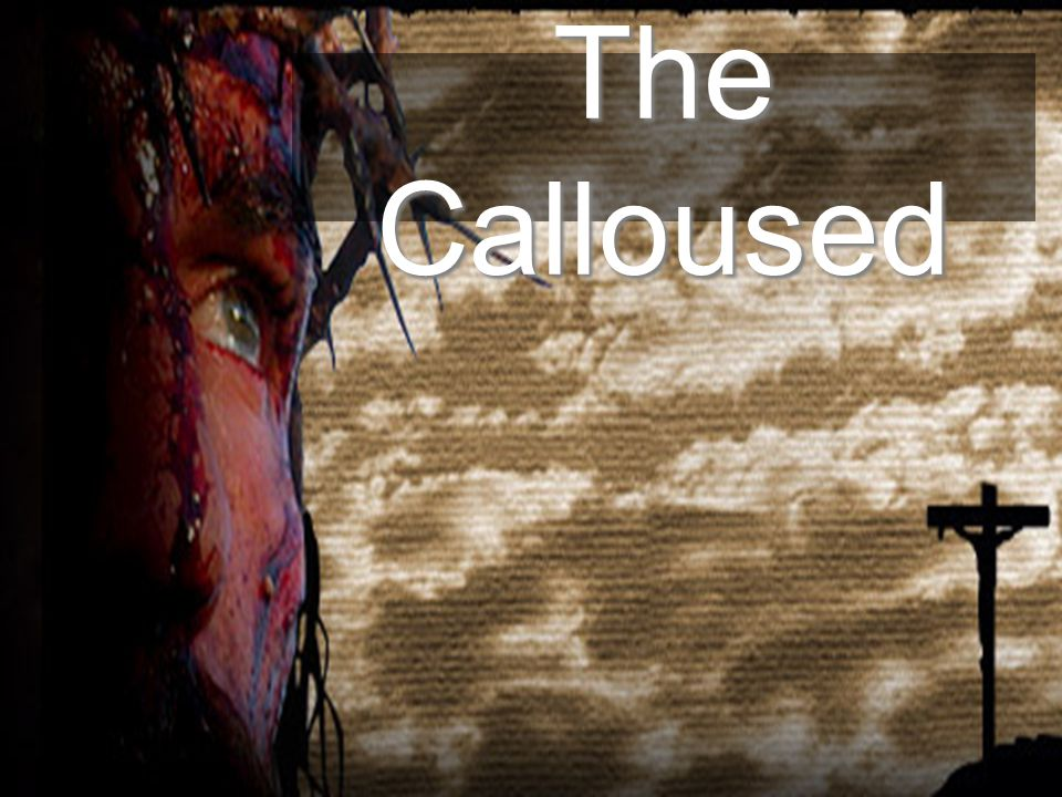 The Calloused