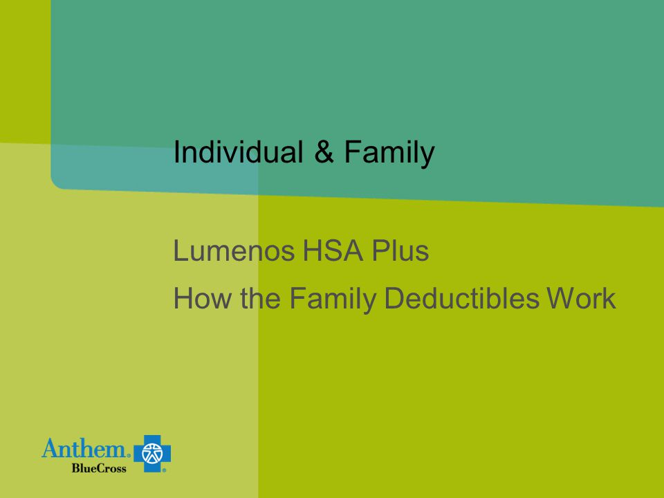 Individual & Family Lumenos HSA Plus How the Family Deductibles Work