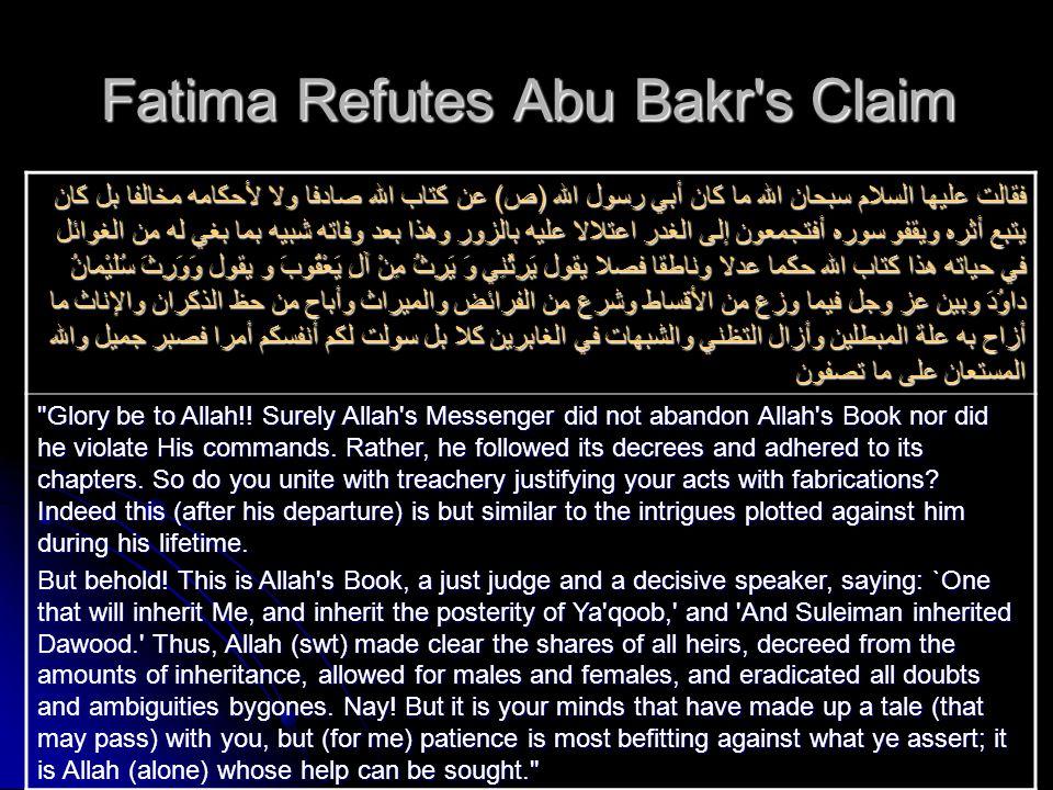 Fatima Refutes Abu Bakr's Claim فقالت عليها السلام سبحان الله ما كان أبي رسول الله (ص) عن كتاب الله صادفا ولا لأحكامه مخالفا بل كان يتبع أثره ويقفو سو