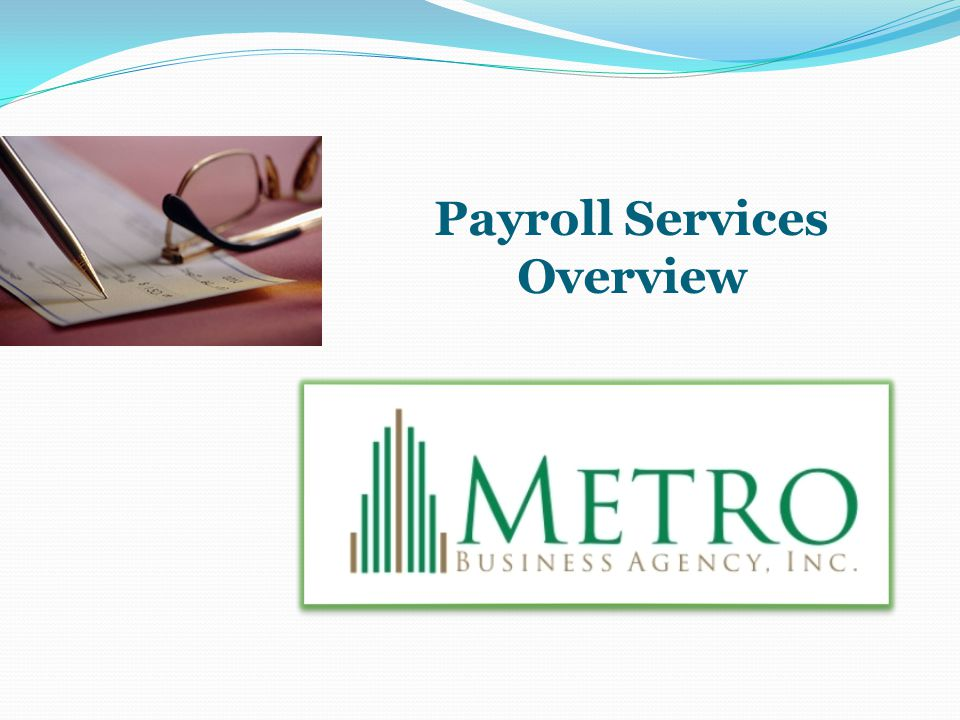 Payroll Services Overview [INSERT YOUR LOGO HERE]