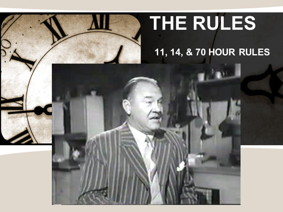 THE RULES 11, 14, & 70 HOUR RULES