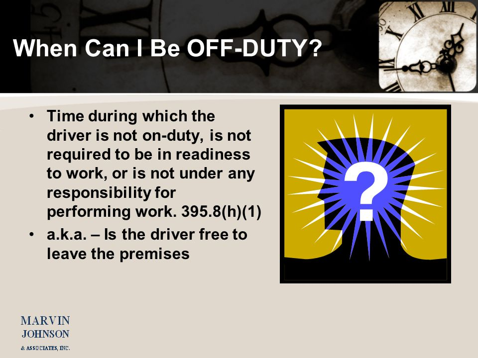 On-Duty (Not Driving) Time If You Are required To Be In Attendance, You Are On-Duty 395.2