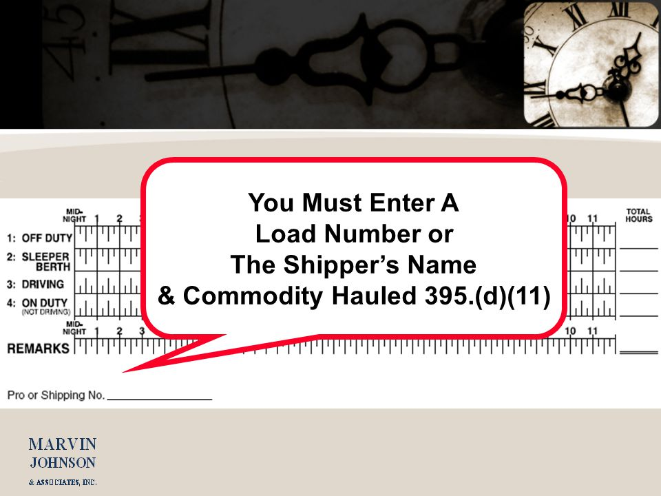 You Must Enter A Load Number or The Shippers Name & Commodity Hauled 395.(d)(11)