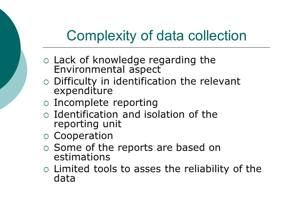 Complexity of data collection Lack of knowledge regarding the Environmental aspect Difficulty in identification the relevant expenditure Incomplete re