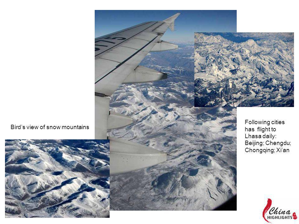 Birds view of snow mountains Following cities has flight to Lhasa daily: Beijing; Chengdu; Chongqing; Xian