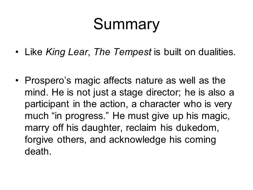 Summary Like King Lear, The Tempest is built on dualities.