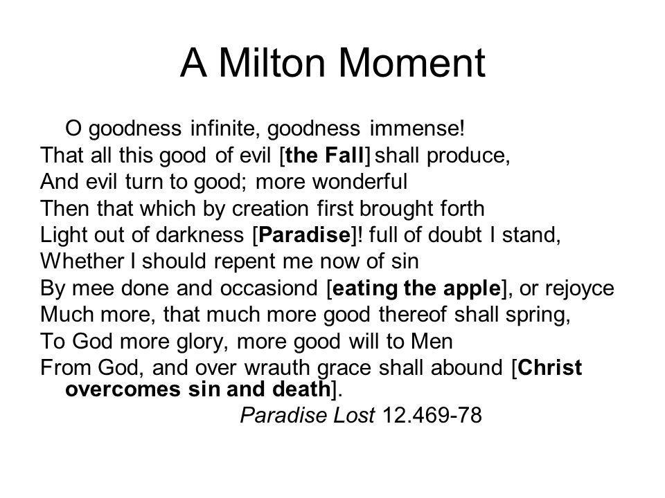 A Milton Moment O goodness infinite, goodness immense.