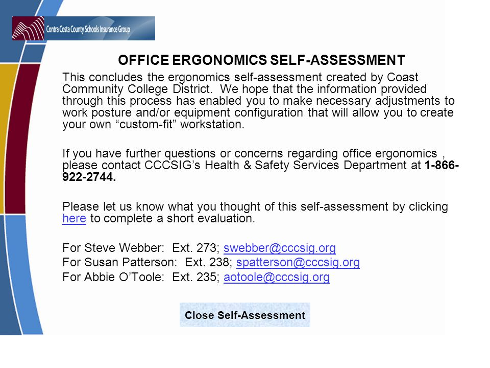 OFFICE ERGONOMICS SELF-ASSESSMENT This concludes the ergonomics self-assessment created by Coast Community College District.