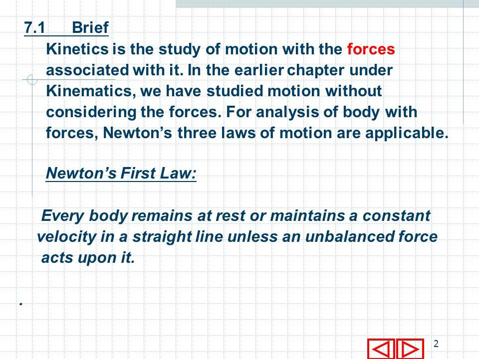 1 School of Engineering ENGINEERING MECHANICS CHAPTER 7 Kinetics of Linear Motion – Newtons 2 nd Law Method