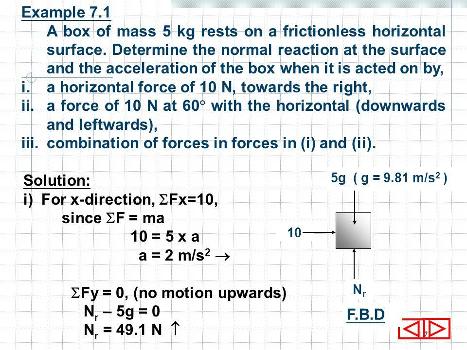 6 6.1.4 Uniform motion A motion is called uniform motion when the acceleration is constant.