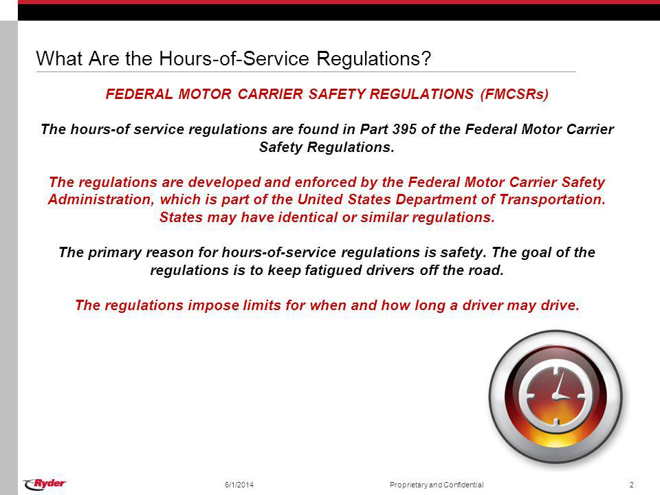 Hours of Service Regulation Changes The goal of this rulemaking is to reduce excessively long work hours that increase both the risk of fatigue-related crashes and long-term health problems for drivers.
