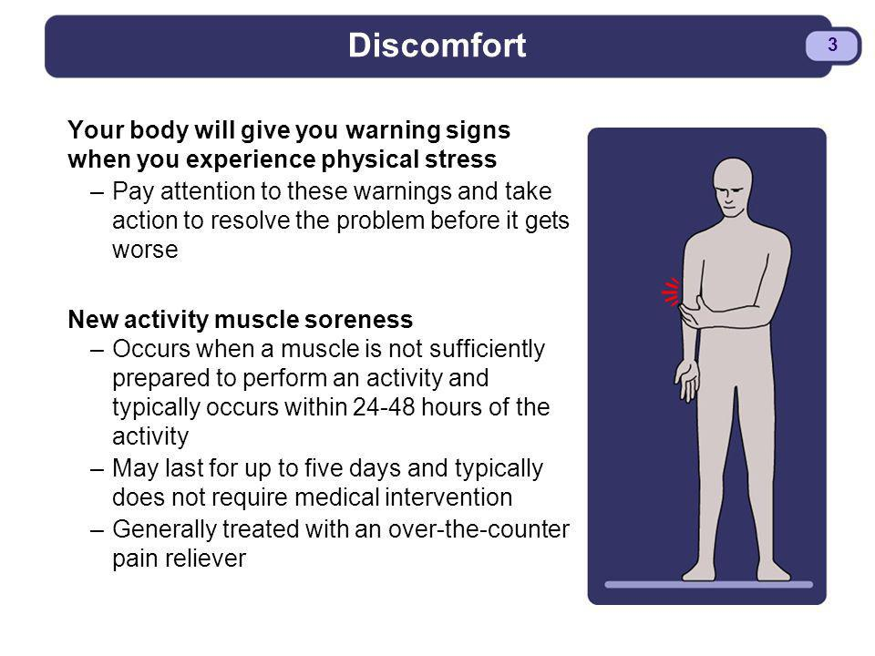 BDYSTR97.PPT - 3 3 Discomfort Your body will give you warning signs when you experience physical stress –Pay attention to these warnings and take acti