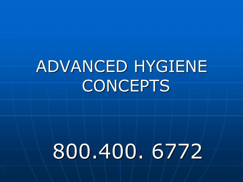 ADVANCED HYGIENE CONCEPTS 800.400. 6772