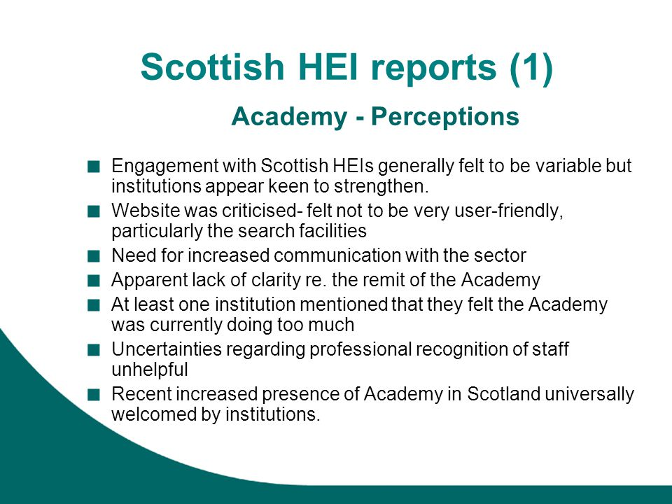 Scottish HEI reports (1) Academy - Perceptions Engagement with Scottish HEIs generally felt to be variable but institutions appear keen to strengthen.