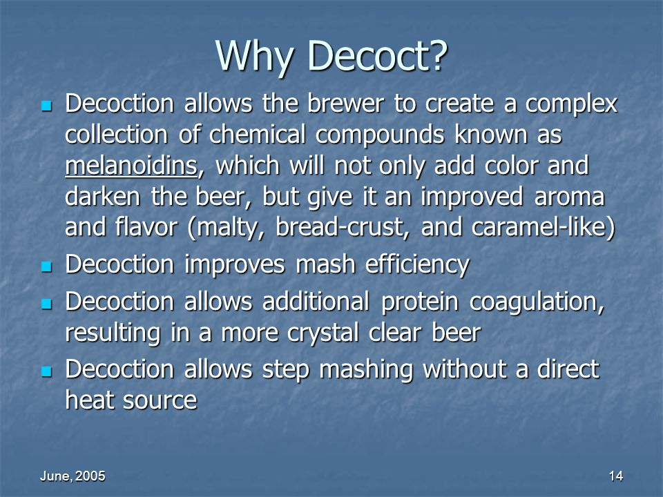 June, 200514 Why Decoct.