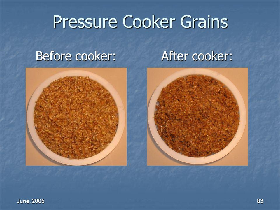 June, 200583 Pressure Cooker Grains Before cooker: After cooker: