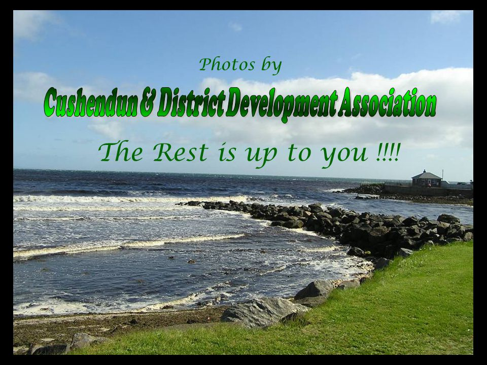 Enjoy Your Day !!! Thanks for watching Cushendun & District Development Association